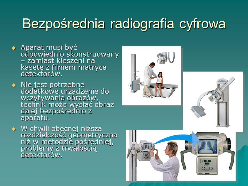 Bezpośrednia radiografia cyfrowa Aparat musi być odpowiednio skonstruowany – zamiast kieszeni na kasetę z filmem matryca detektorów. Aparat musi być o