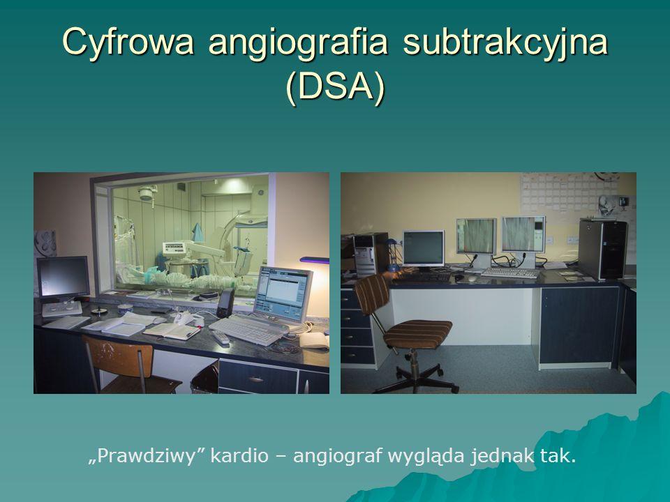 Cyfrowa angiografia subtrakcyjna (DSA) Prawdziwy kardio – angiograf wygląda jednak tak.