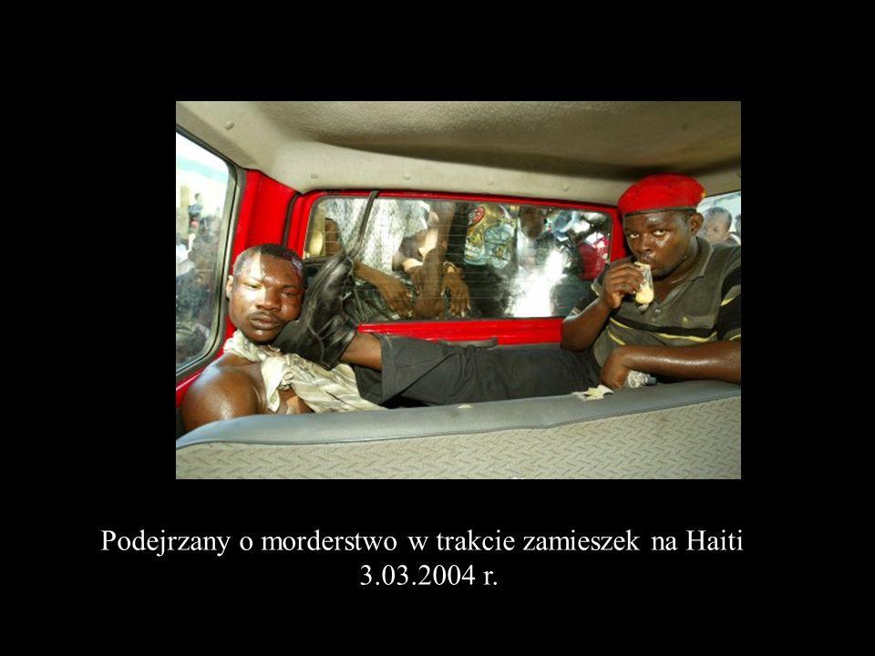 Podejrzany o morderstwo w trakcie zamieszek na Haiti 3.03.2004 r.