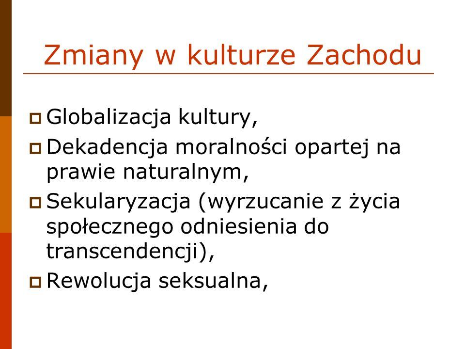 Zmiany w kulturze Zachodu Globalizacja kultury, Dekadencja moralności opartej na prawie naturalnym, Sekularyzacja (wyrzucanie z życia społecznego odni