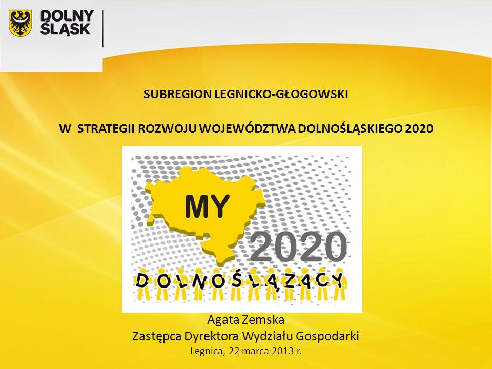 SUBREGION LEGNICKO-GŁOGOWSKI W STRATEGII ROZWOJU WOJEWÓDZTWA DOLNOŚLĄSKIEGO 2020