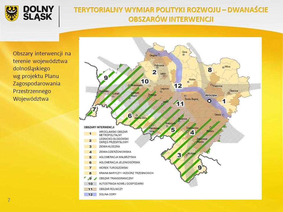 7 Obszary interwencji na terenie województwa dolnośląskiego wg projektu Planu Zagospodarowania Przestrzennego Województwa
