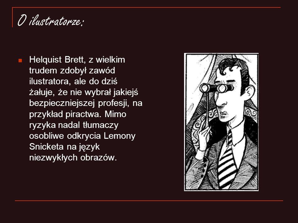 O autorze: Posta ć fikcyjna, autor i narrator Serii Niefortunnych Zdarze ń Pocz ą tkowo uczył si ę w szkołach publicznych i u nauczycieli prywatnych,