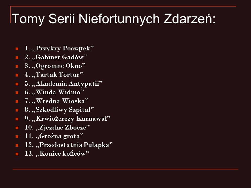 Tomy Serii Niefortunnych Zdarzeń: 1.Przykry Pocz ą tek 2.