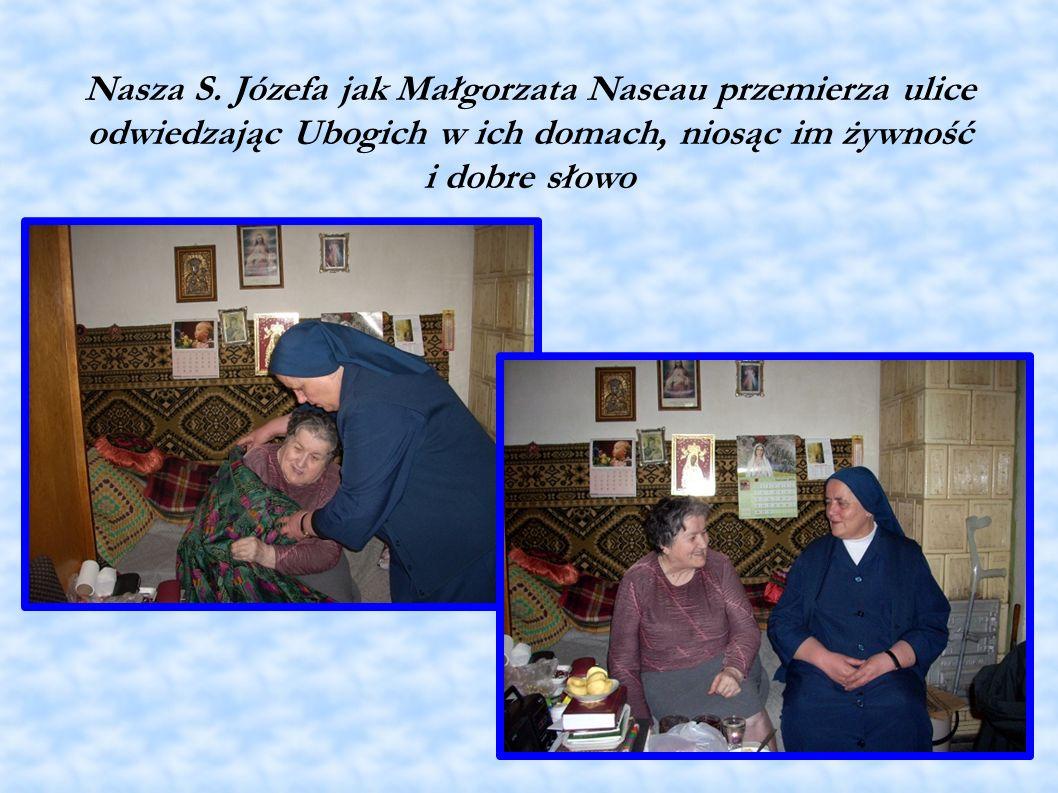 Nasza S. Józefa jak Małgorzata Naseau przemierza ulice odwiedzając Ubogich w ich domach, niosąc im żywność i dobre słowo