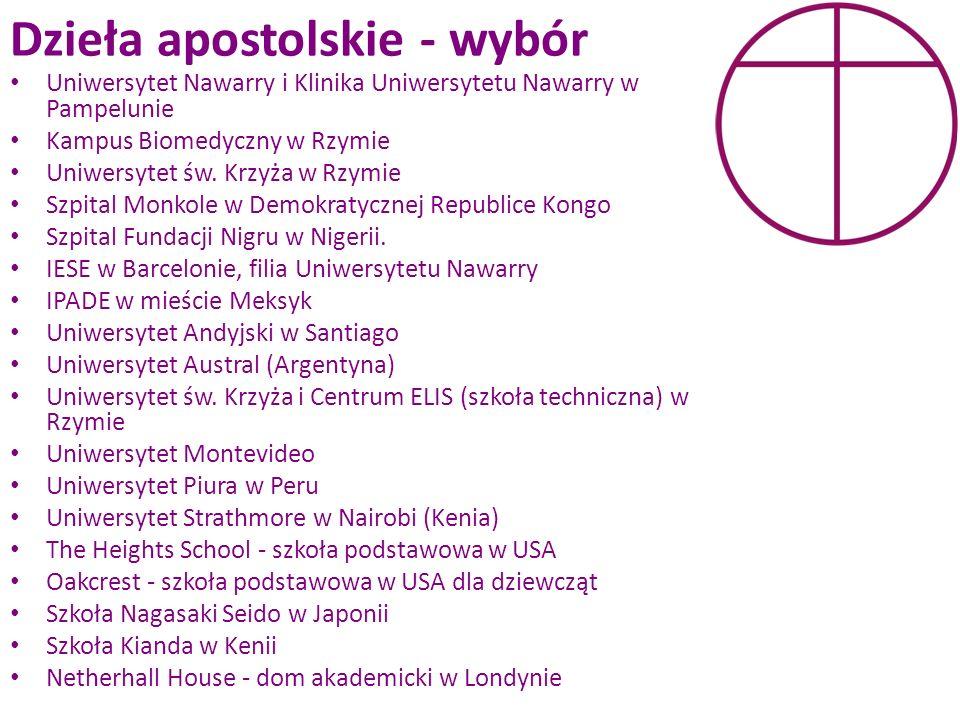 Dzieła apostolskie - wybór Uniwersytet Nawarry i Klinika Uniwersytetu Nawarry w Pampelunie Kampus Biomedyczny w Rzymie Uniwersytet św. Krzyża w Rzymie