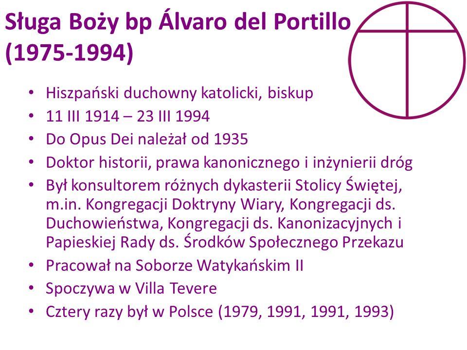 Sługa Boży bp Álvaro del Portillo (1975-1994) Hiszpański duchowny katolicki, biskup 11 III 1914 – 23 III 1994 Do Opus Dei należał od 1935 Doktor histo