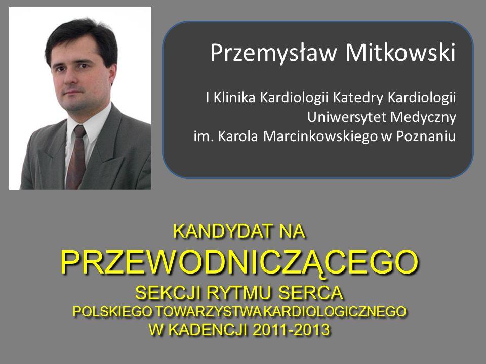 Przemysław Mitkowski I Klinika Kardiologii Katedry Kardiologii Uniwersytet Medyczny im.