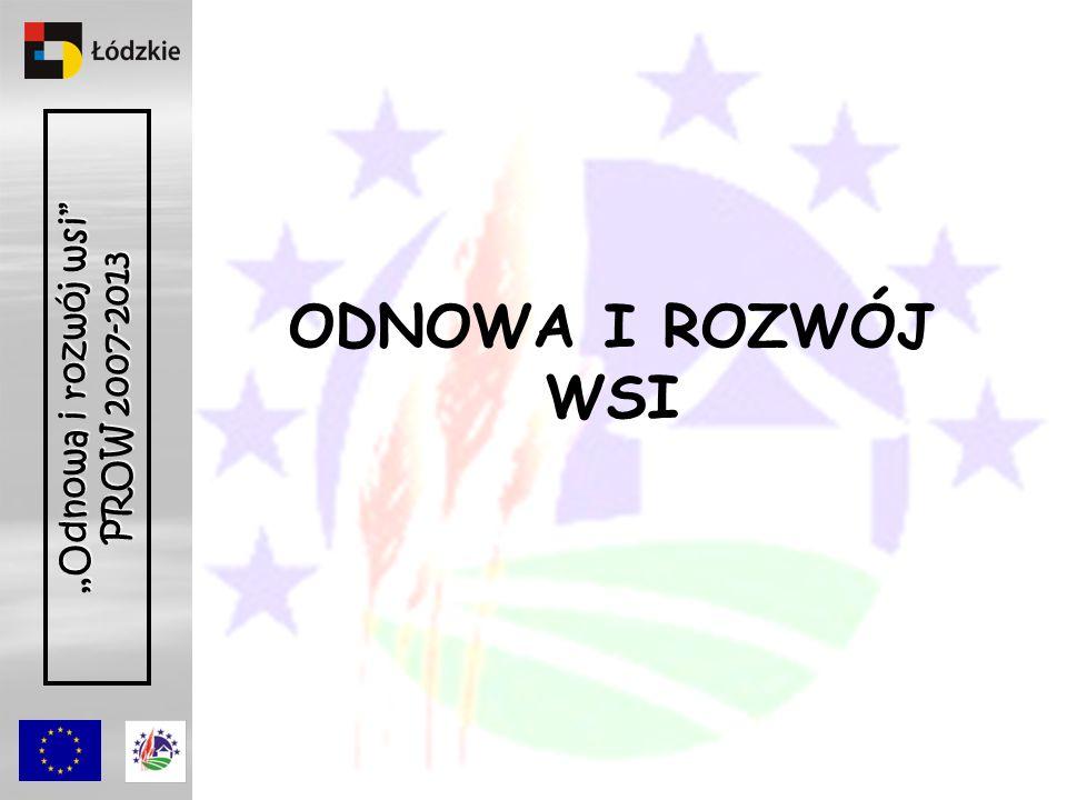 Odnowa i rozwój wsi PROW 2007-2013 ODNOWA I ROZWÓJ WSI