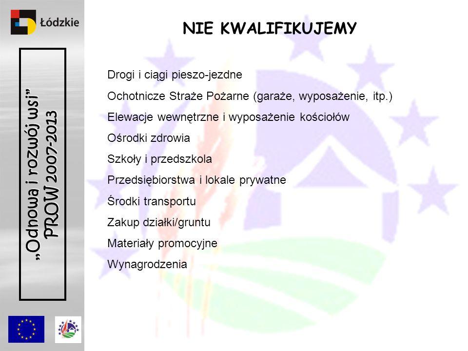 Odnowa i rozwój wsi PROW 2007-2013 KRYTERIA DOSTĘPU I FORMA POMOCY MIEJSCOWOŚĆ należy do: Gminy wiejskiej Gminy miejsko-wiejskiej (bez miast pow.