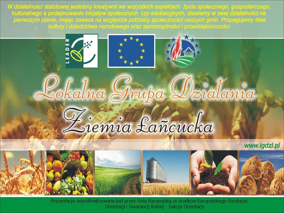 Prezentacja współfinalizowana jest przez Unię Europejską ze środków Europejskiego Funduszu Orientacji i Gwarancji Rolnej - Sekcja Orientacji