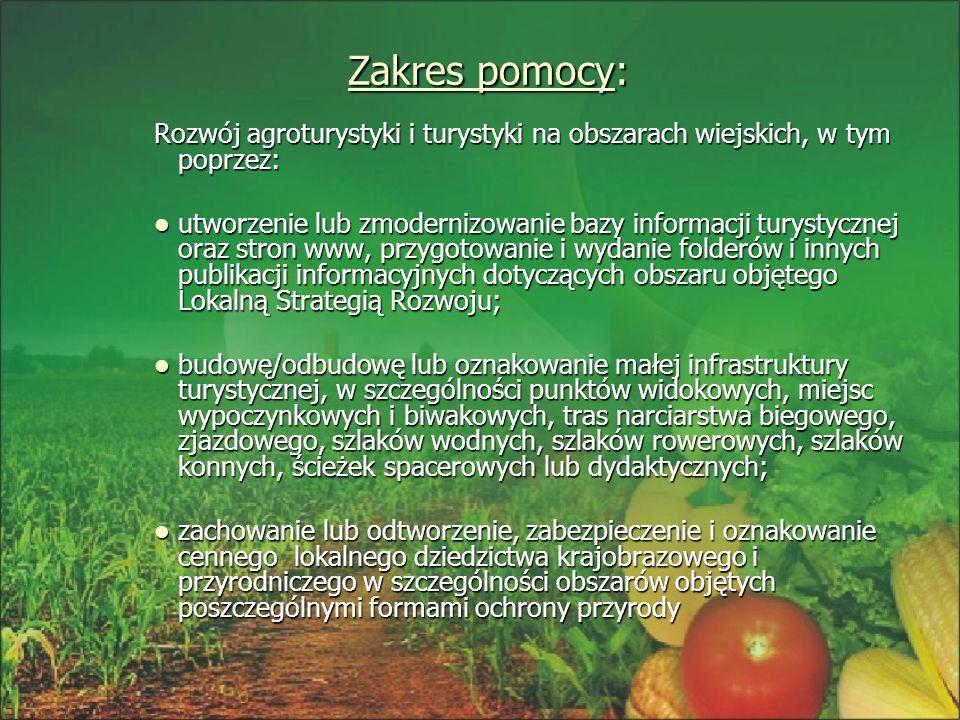 Zakres pomocy: Zakres pomocy: Rozwój agroturystyki i turystyki na obszarach wiejskich, w tym poprzez: utworzenie lub zmodernizowanie bazy informacji t