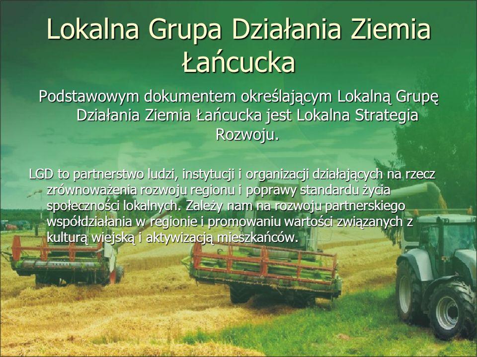 Lokalna Grupa Działania Ziemia Łańcucka Podstawowym dokumentem określającym Lokalną Grupę Działania Ziemia Łańcucka jest Lokalna Strategia Rozwoju. LG