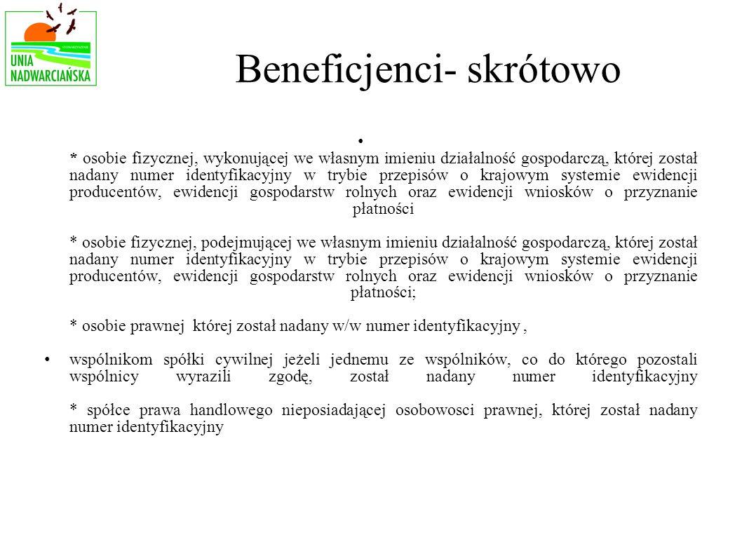 Beneficjenci- skrótowo * osobie fizycznej, wykonującej we własnym imieniu działalność gospodarczą, której został nadany numer identyfikacyjny w trybie