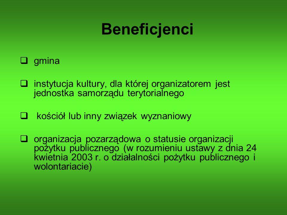 Beneficjenci gmina instytucja kultury, dla której organizatorem jest jednostka samorządu terytorialnego kościół lub inny związek wyznaniowy organizacj