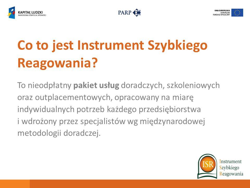 Co to jest Instrument Szybkiego Reagowania? To nieodpłatny pakiet usług doradczych, szkoleniowych oraz outplacementowych, opracowany na miarę indywidu