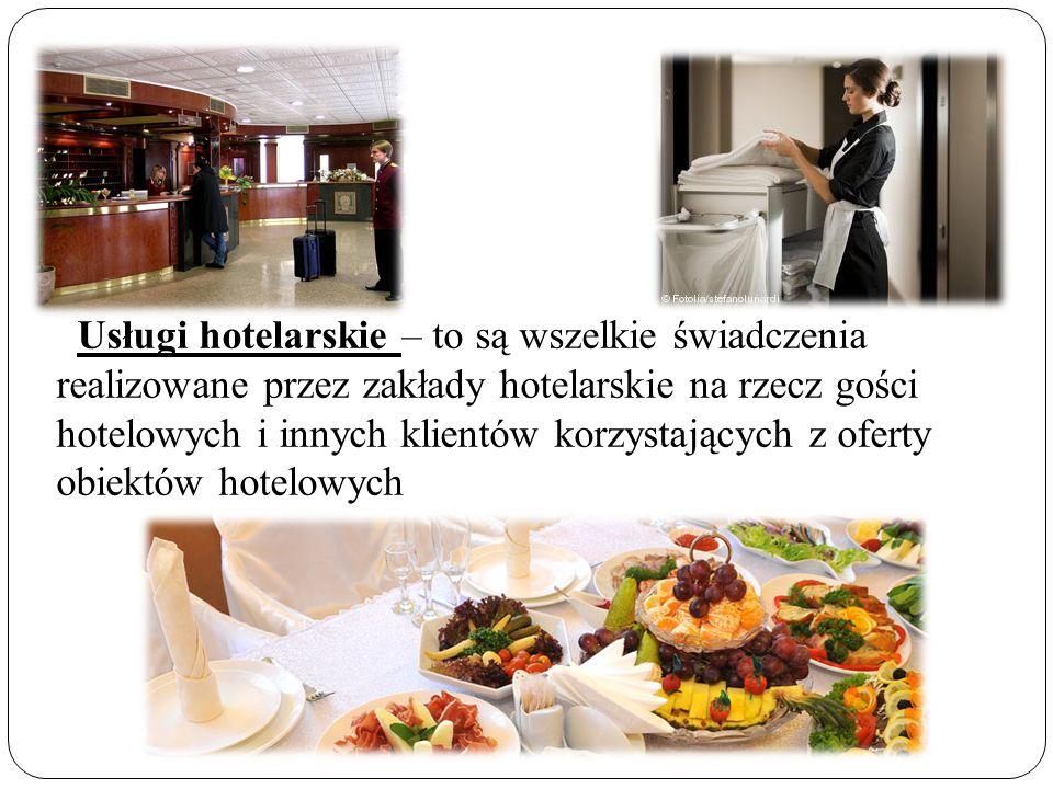 Usługi hotelarskie – to są wszelkie świadczenia realizowane przez zakłady hotelarskie na rzecz gości hotelowych i innych klientów korzystających z ofe