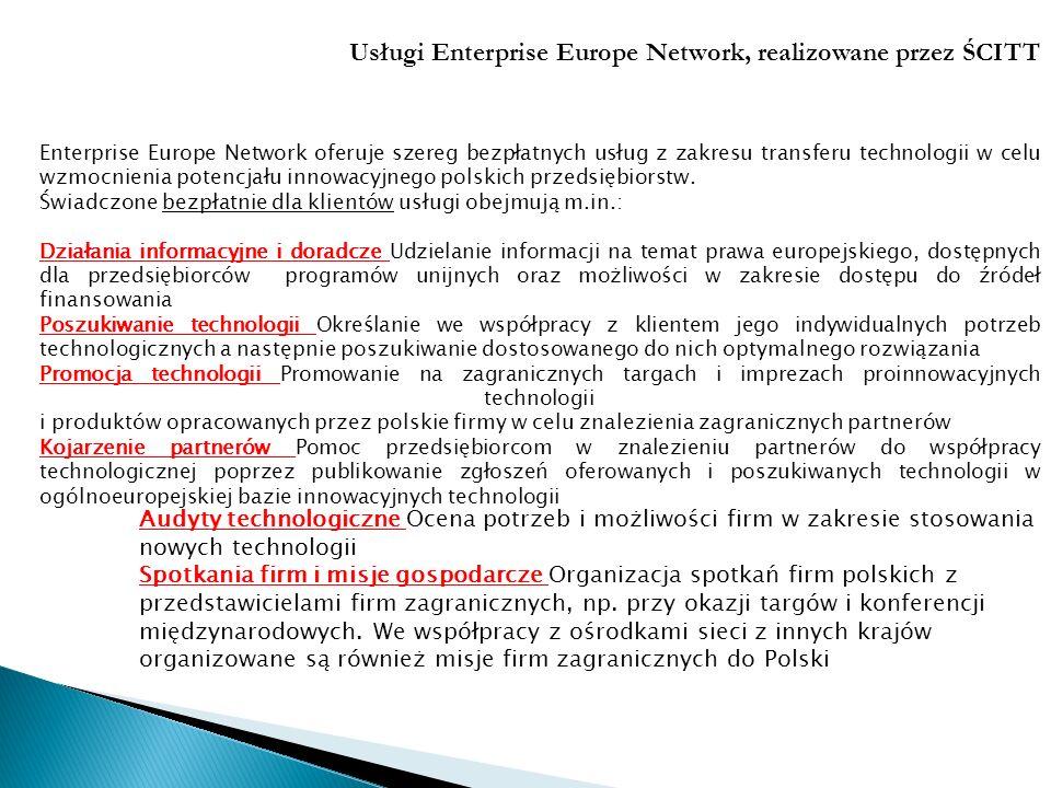 Audyty technologiczne Ocena potrzeb i możliwości firm w zakresie stosowania nowych technologii Spotkania firm i misje gospodarcze Organizacja spotkań