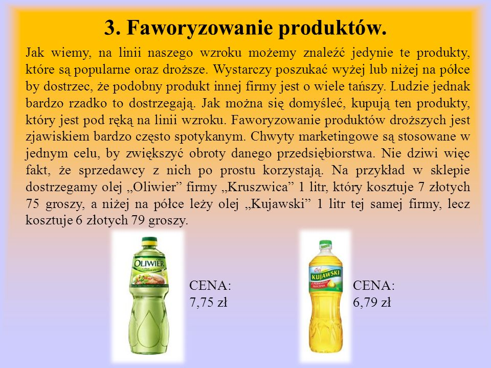 3. Faworyzowanie produktów. Jak wiemy, na linii naszego wzroku możemy znaleźć jedynie te produkty, które są popularne oraz droższe. Wystarczy poszukać