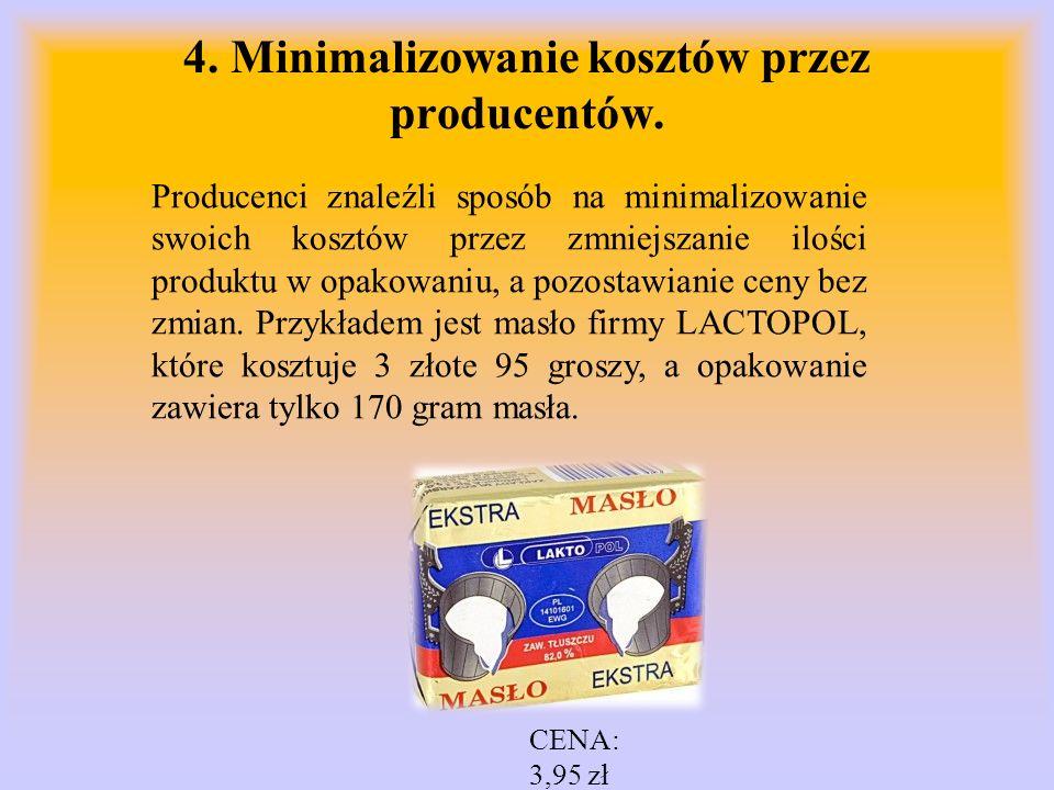 4. Minimalizowanie kosztów przez producentów. Producenci znaleźli sposób na minimalizowanie swoich kosztów przez zmniejszanie ilości produktu w opakow