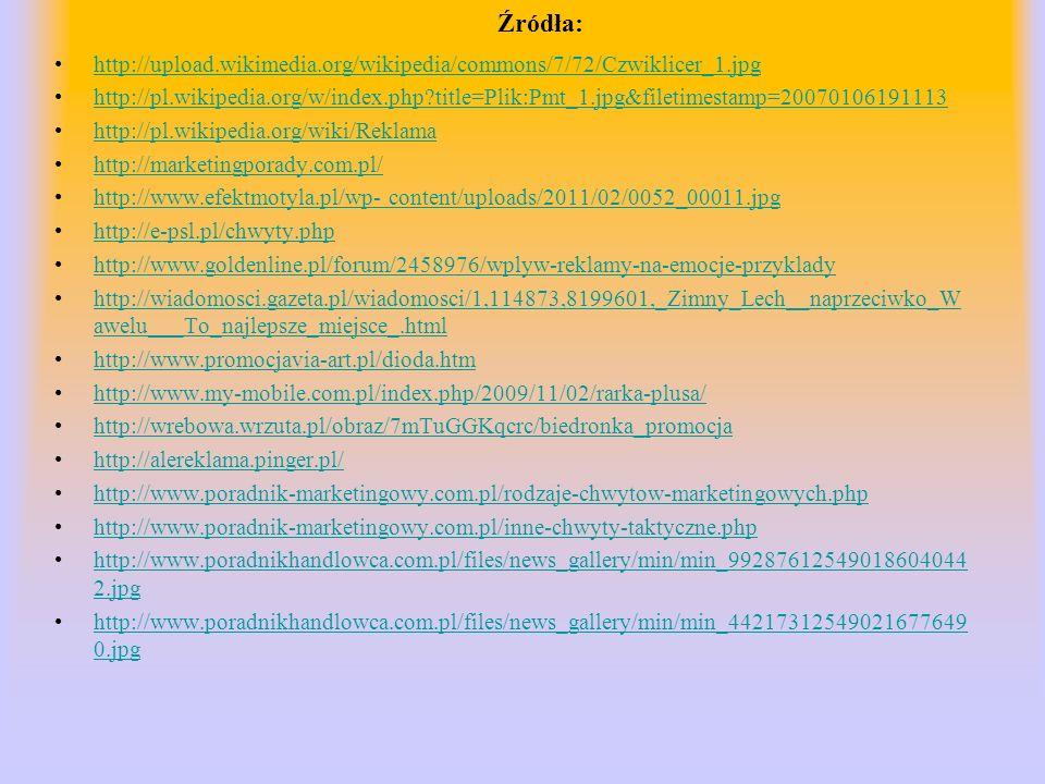 Źródła: http://upload.wikimedia.org/wikipedia/commons/7/72/Czwiklicer_1.jpg http://pl.wikipedia.org/w/index.php?title=Plik:Pmt_1.jpg&filetimestamp=200