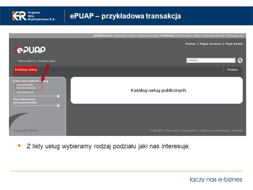 ePUAP – przykładowa transakcja Z listy usług wybieramy rodzaj podziału jaki nas interesuje.