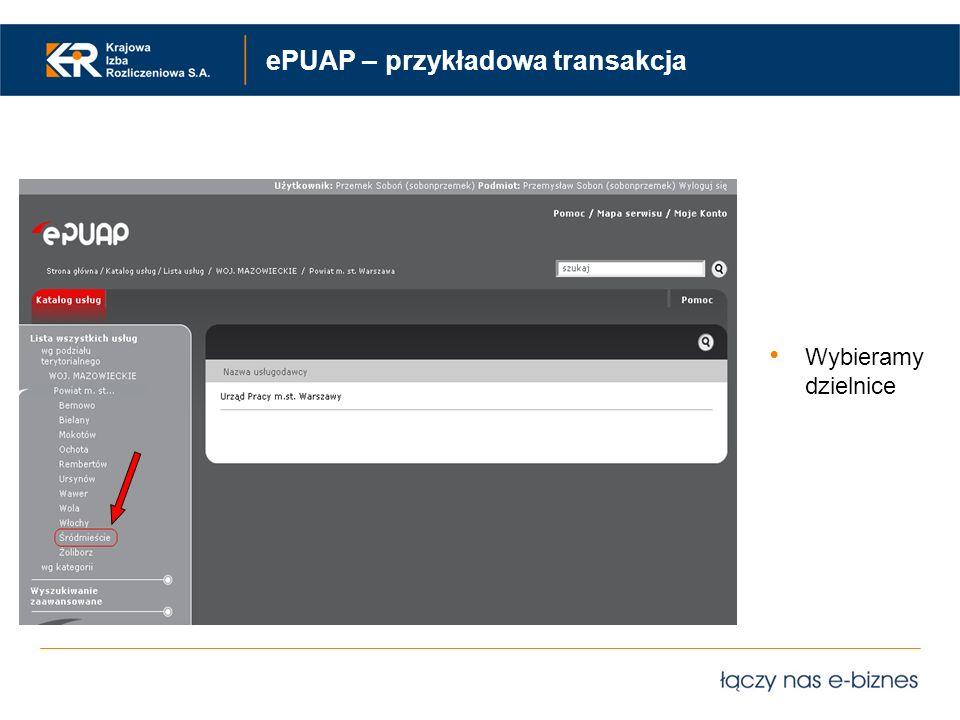 ePUAP – przykładowa transakcja Wybieramy dzielnice