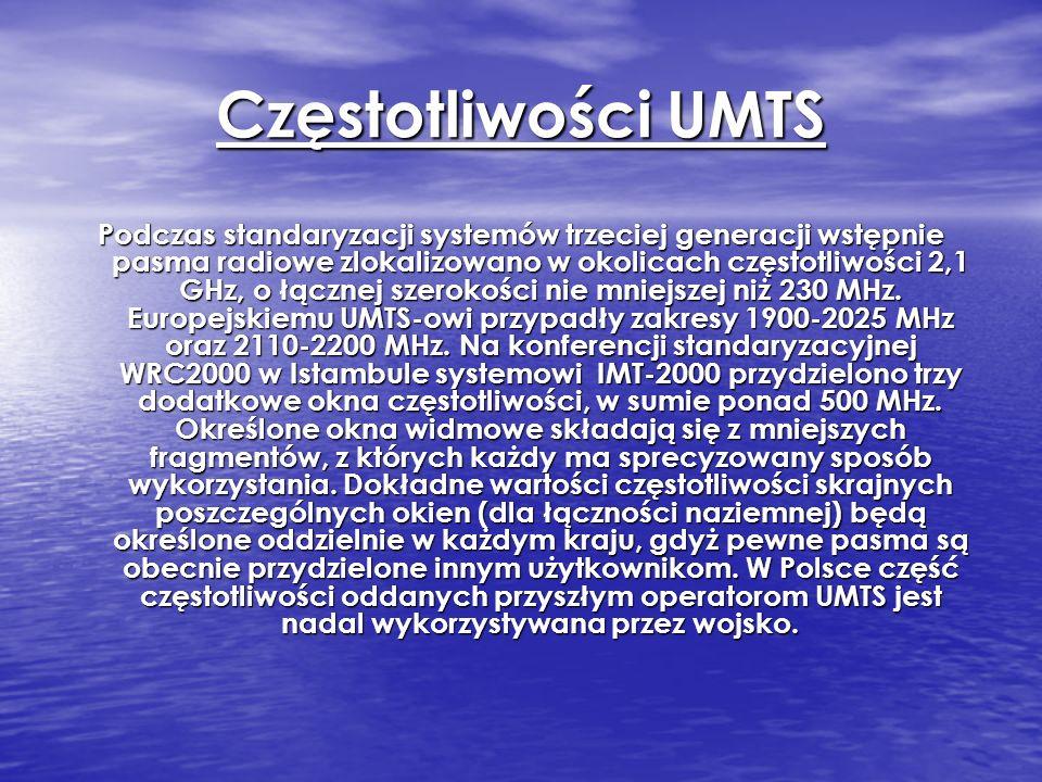 Częstotliwości UMTS Podczas standaryzacji systemów trzeciej generacji wstępnie pasma radiowe zlokalizowano w okolicach częstotliwości 2,1 GHz, o łączn