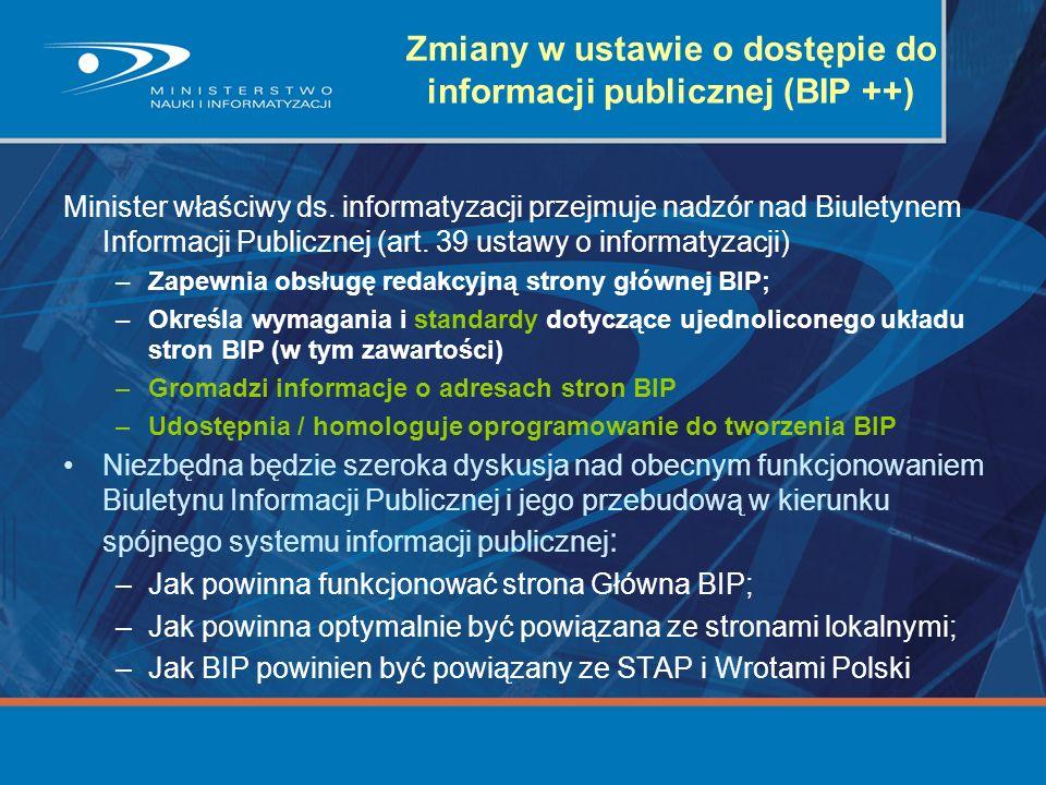 Zmiany w ustawie o dostępie do informacji publicznej (BIP ++) Minister właściwy ds. informatyzacji przejmuje nadzór nad Biuletynem Informacji Publiczn