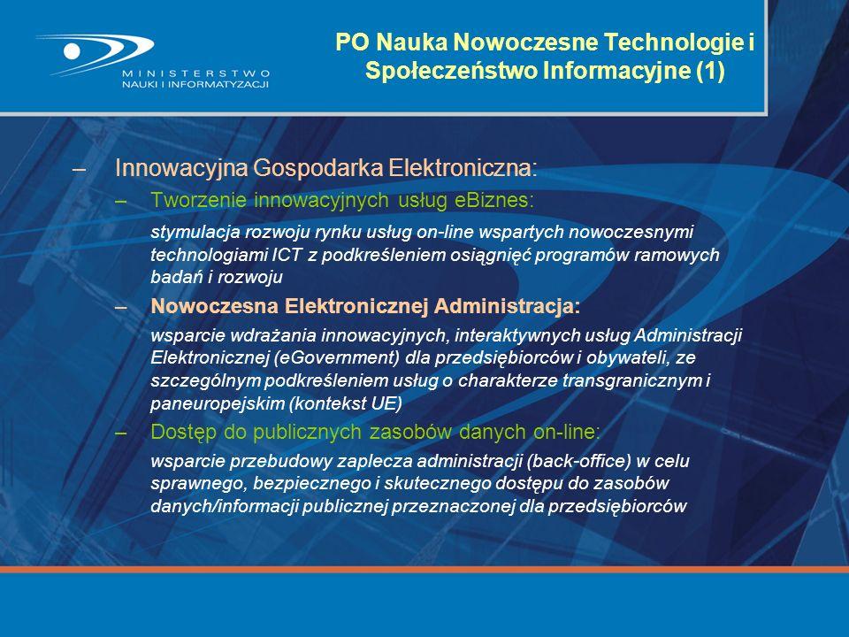 –Innowacyjna Gospodarka Elektroniczna: –Tworzenie innowacyjnych usług eBiznes: stymulacja rozwoju rynku usług on-line wspartych nowoczesnymi technolog