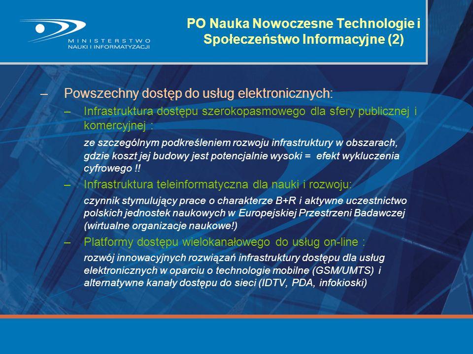 –Powszechny dostęp do usług elektronicznych: –Infrastruktura dostępu szerokopasmowego dla sfery publicznej i komercyjnej : ze szczególnym podkreślenie