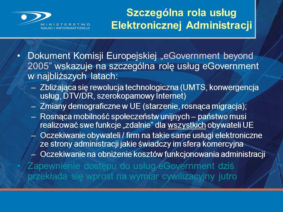 Szczególna rola usług Elektronicznej Administracji Dokument Komisji Europejskiej eGovernment beyond 2005 wskazuje na szczególna rolę usług eGovernment