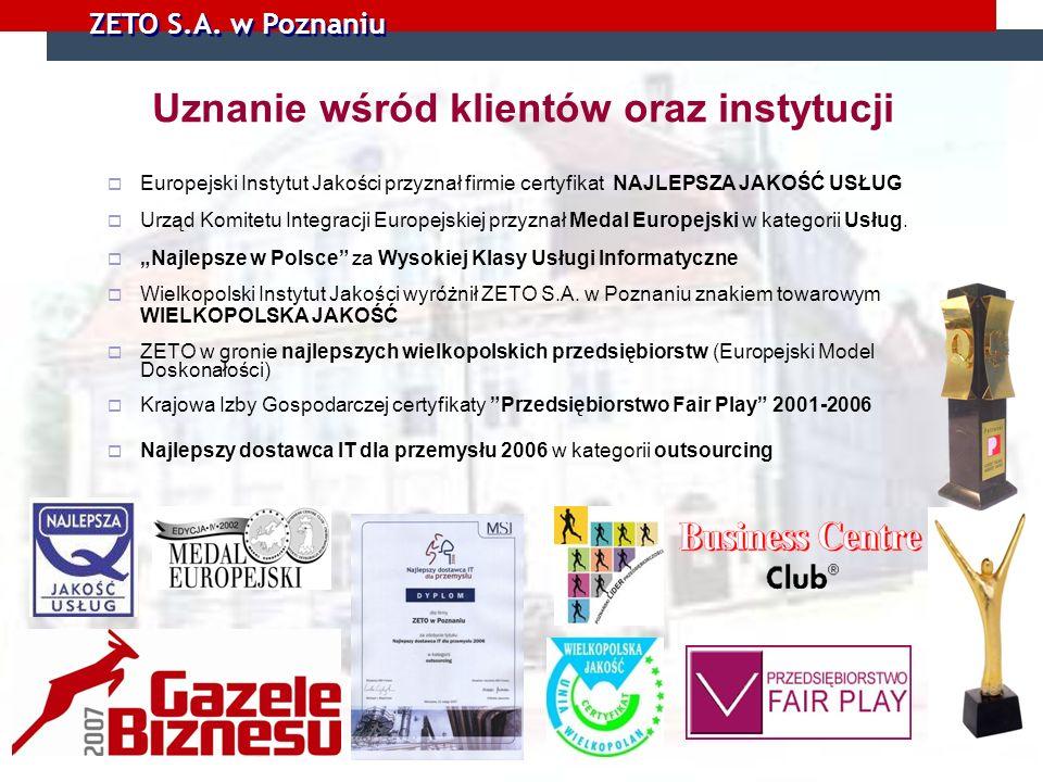 ZETO S.A. w Poznaniu Uznanie wśród klientów oraz instytucji Europejski Instytut Jakości przyznał firmie certyfikat NAJLEPSZA JAKOŚĆ USŁUG Urząd Komite