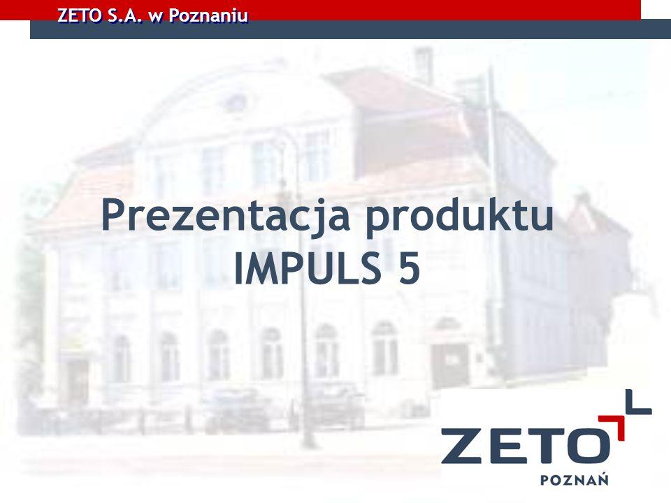 ZETO S.A. w Poznaniu Prezentacja produktu IMPULS 5