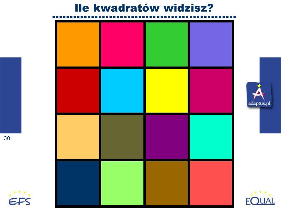30 Ile kwadratów widzisz?........…………………………………….