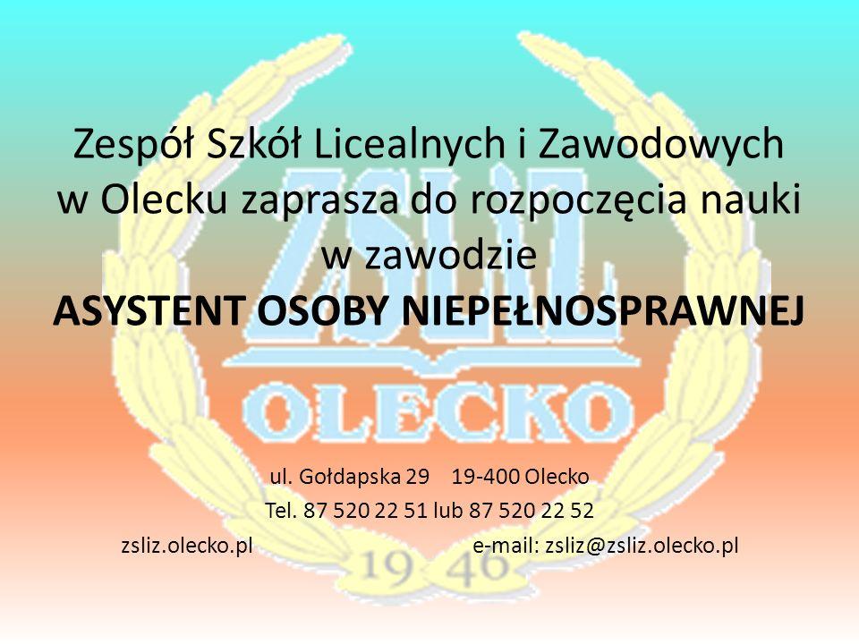 Zespół Szkół Licealnych i Zawodowych w Olecku zaprasza do rozpoczęcia nauki w zawodzie ASYSTENT OSOBY NIEPEŁNOSPRAWNEJ ul.