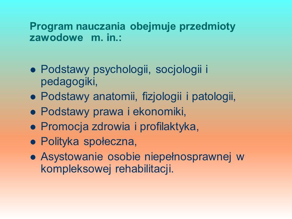 Program nauczania obejmuje przedmioty zawodowe m.
