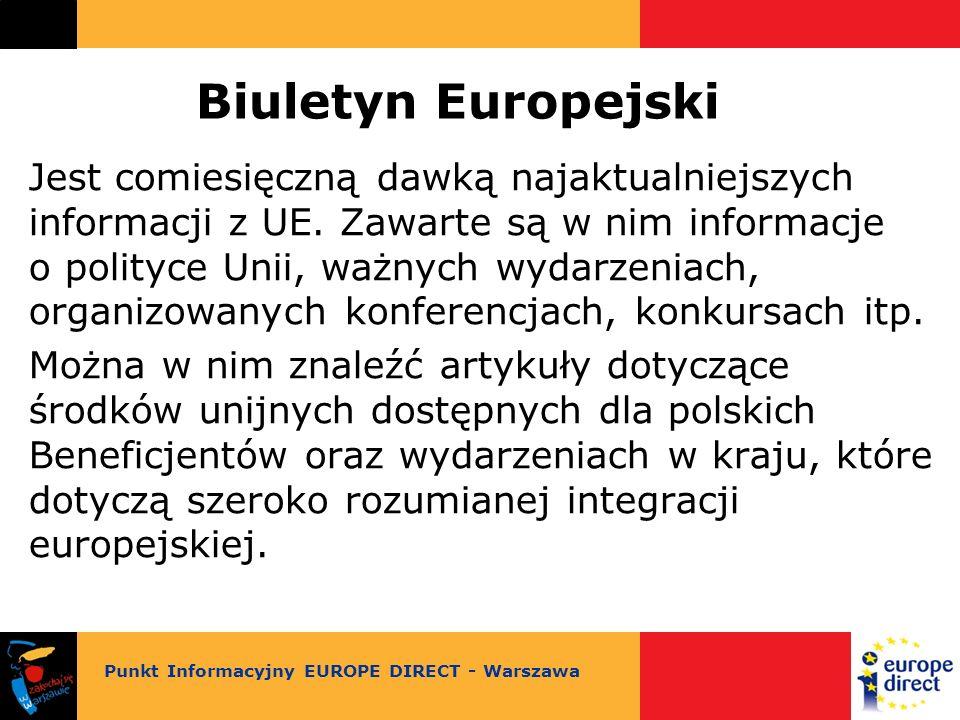 Biuletyn Europejski Jest comiesięczną dawką najaktualniejszych informacji z UE.