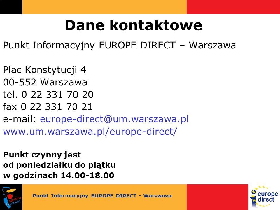 Dane kontaktowe Punkt Informacyjny EUROPE DIRECT – Warszawa Plac Konstytucji 4 00-552 Warszawa tel.