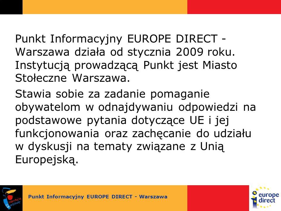 Punkt Informacyjny EUROPE DIRECT - Warszawa działa od stycznia 2009 roku.