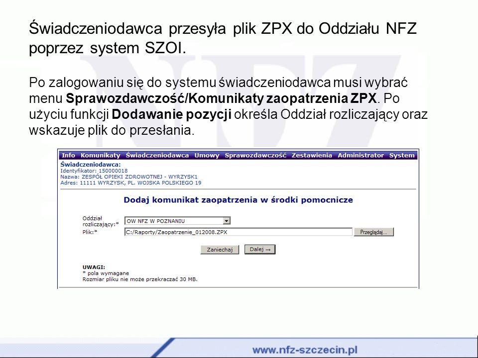 Świadczeniodawca przesyła plik ZPX do Oddziału NFZ poprzez system SZOI. Po zalogowaniu się do systemu świadczeniodawca musi wybrać menu Sprawozdawczoś