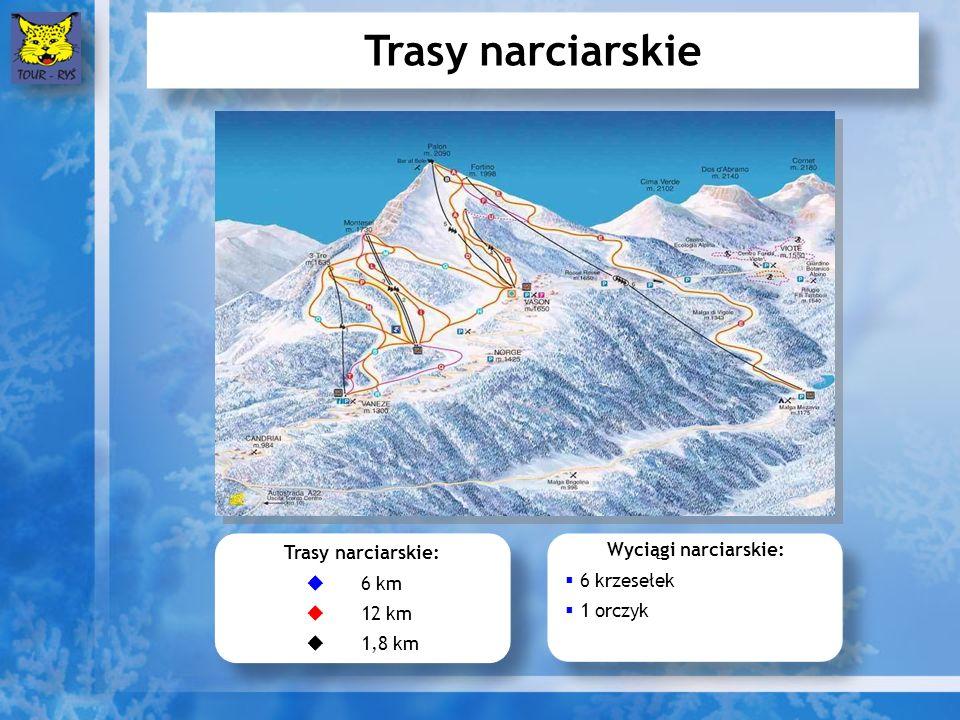Trasy narciarskie Trasy narciarskie: 6 km 12 km 1,8 km Trasy narciarskie: 6 km 12 km 1,8 km Wyciągi narciarskie: 6 krzesełek 1 orczyk