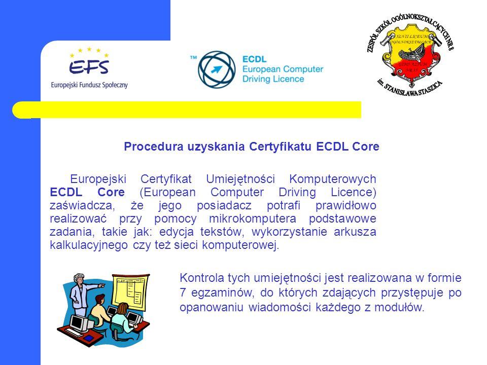 Europejski Certyfikat Umiejętności Komputerowych ECDL Core (European Computer Driving Licence) zaświadcza, że jego posiadacz potrafi prawidłowo realiz
