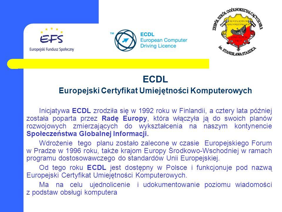 ECDL Europejski Certyfikat Umiejętności Komputerowych Inicjatywa ECDL zrodziła się w 1992 roku w Finlandii, a cztery lata później została poparta prze
