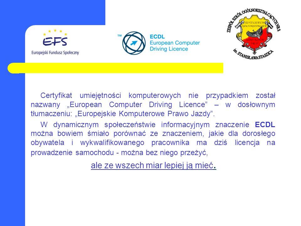 Certyfikat umiejętności komputerowych nie przypadkiem został nazwany European Computer Driving Licence – w dosłownym tłumaczeniu: Europejskie Komputer