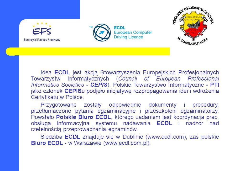 Idea ECDL jest akcją Stowarzyszenia Europejskich Profesjonalnych Towarzystw Informatycznych (Council of European Professional Informatics Societies -