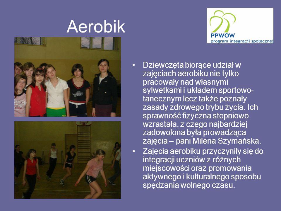 Aerobik Dziewczęta biorące udział w zajęciach aerobiku nie tylko pracowały nad własnymi sylwetkami i układem sportowo- tanecznym lecz także poznały zasady zdrowego trybu życia.