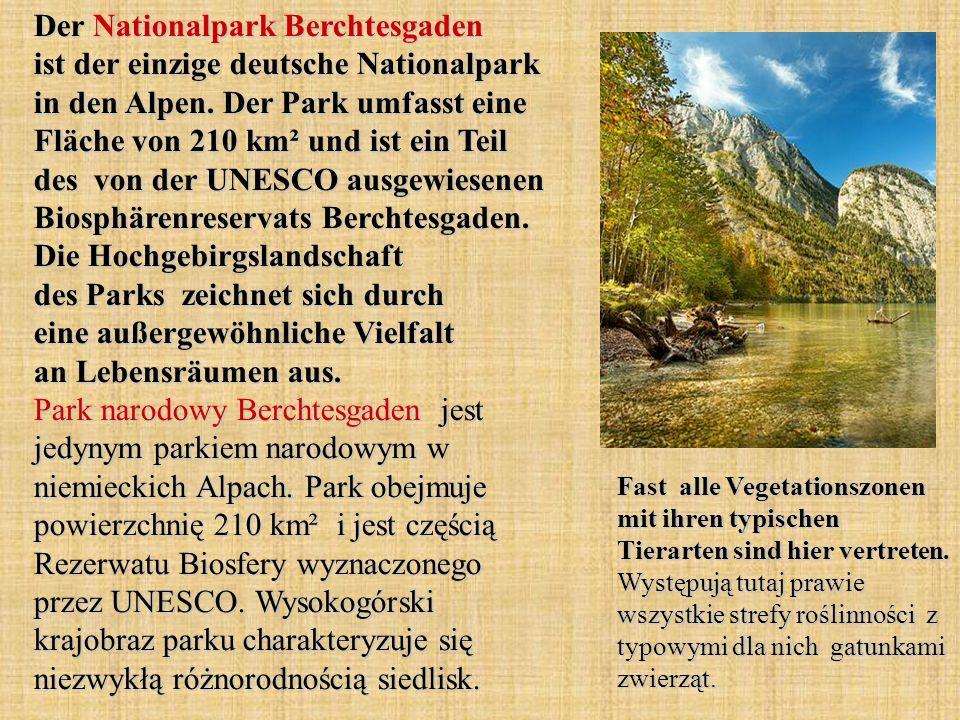 Der Nationalpark Berchtesgaden ist der einzige deutsche Nationalpark in den Alpen. Der Park umfasst eine Fläche von 210 km² und ist ein Teil des von d