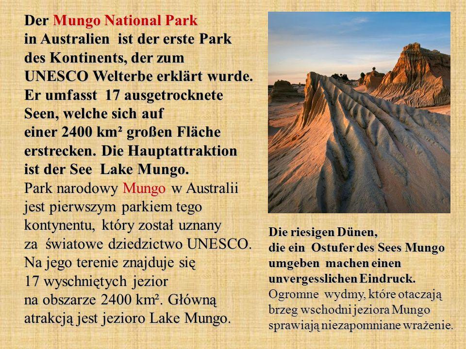 Der Mungo National Park in Australien ist der erste Park des Kontinents, der zum UNESCO Welterbe erklärt wurde. Er umfasst 17 ausgetrocknete Seen, wel