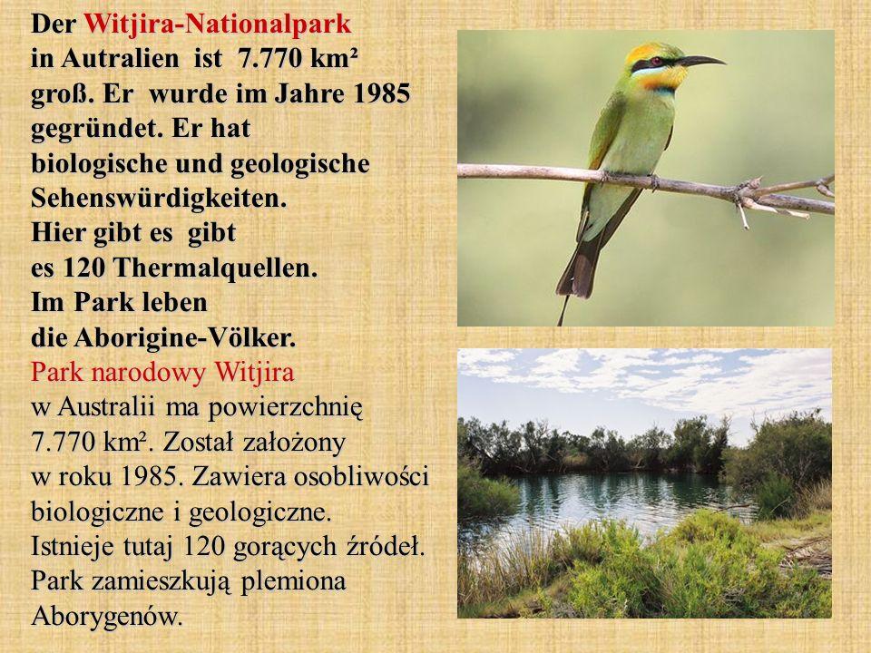 Der Witjira-Nationalpark in Autralien ist 7.770 km² groß. Er wurde im Jahre 1985 gegründet. Er hat biologische und geologische Sehenswürdigkeiten. Hie